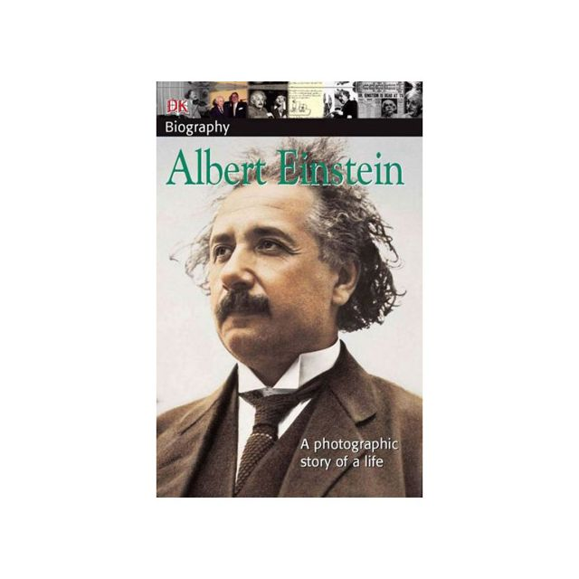 Albert Einstein: A Photographic Story of a Life
